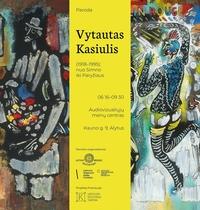 "Wystawa ""Vytautas Kasiulis (1918-1995): od Simnas do Paryża"""