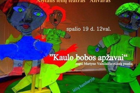 """Spektaklis """"Kaulo Bobos apžavai"""""""